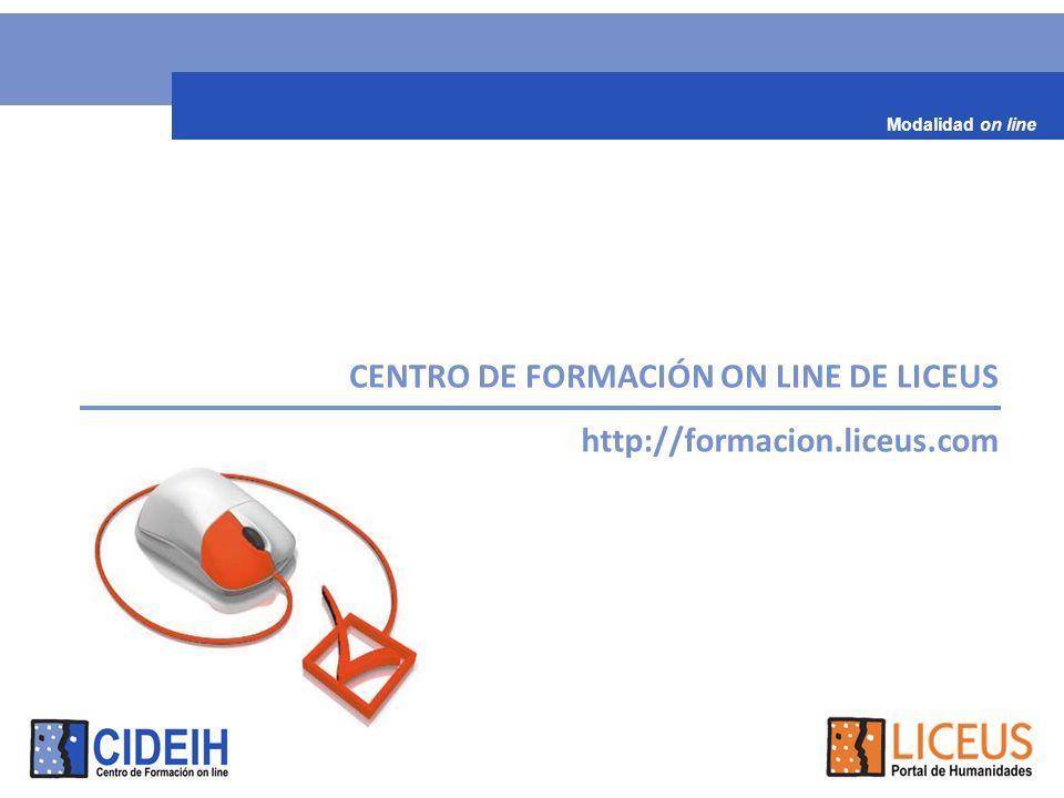 CENTRO DE FORMACIÓN ON LINE DE LICEUS http://formacion.liceus.com Modalidad on line