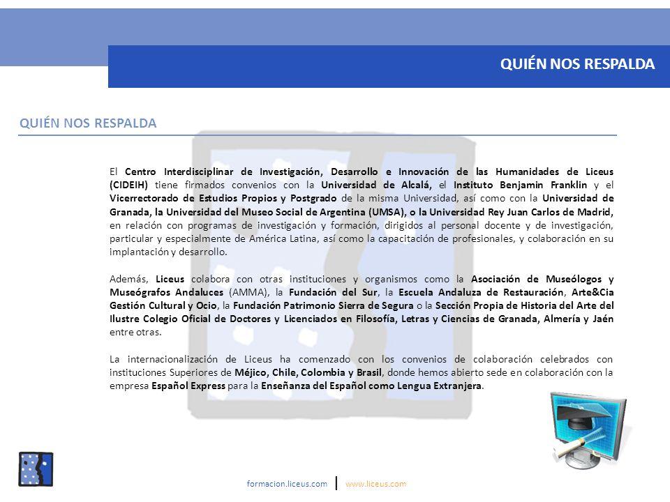 formacion.liceus.com | www.liceus.com QUIÉN NOS RESPALDA El Centro Interdisciplinar de Investigación, Desarrollo e Innovación de las Humanidades de Li