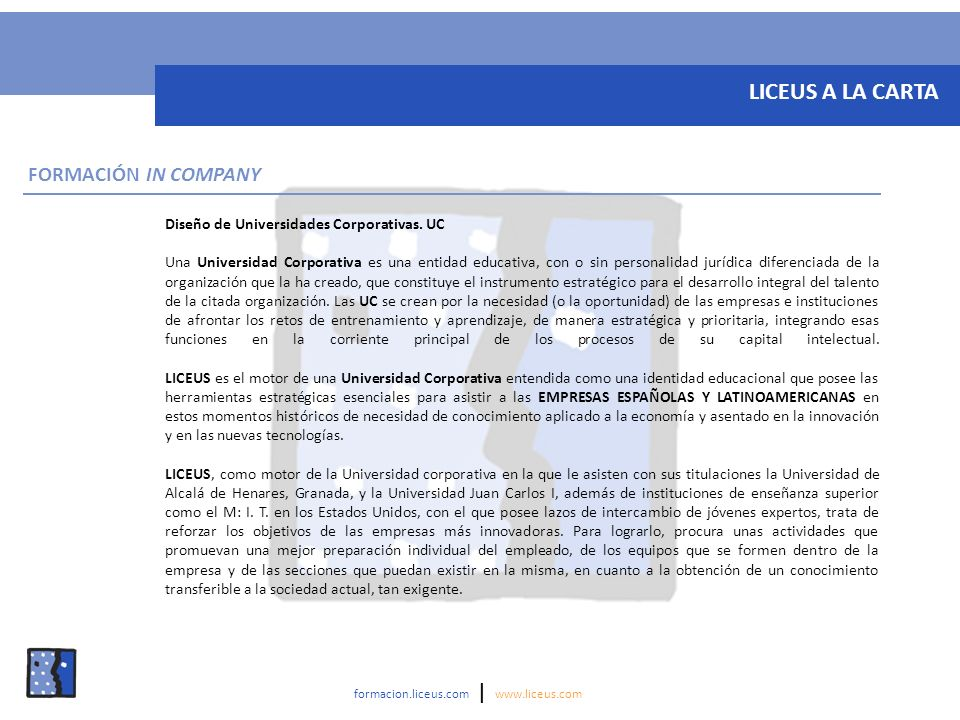 Diseño de Universidades Corporativas. UC Una Universidad Corporativa es una entidad educativa, con o sin personalidad jurídica diferenciada de la orga