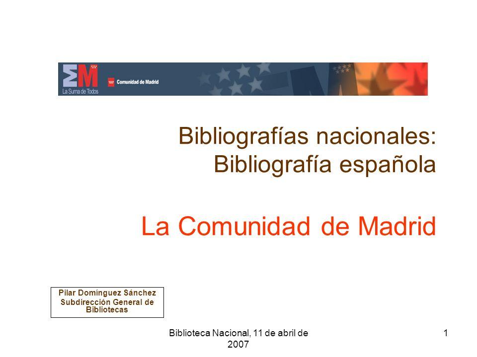 Biblioteca Nacional, 11 de abril de 2007 2 Transferencias a Comunidad de Madrid 1989 Decreto 136/1988, de 29 de diciembre, por el que se establecen las normas reguladoras del Depósito Legal (BOCM-1989) Comunidad con una sola provincia Oficina de Depósito Legal Consejería de Cultura y dependencia directa de la Subdirección General de Bibliotecas.