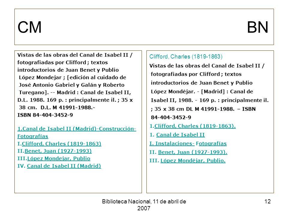 Biblioteca Nacional, 11 de abril de 2007 13 CM (p.