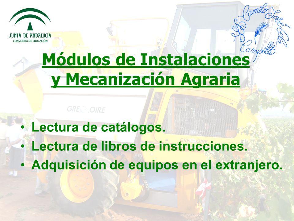 Módulos de Instalaciones y Mecanización Agraria Lectura de catálogos.