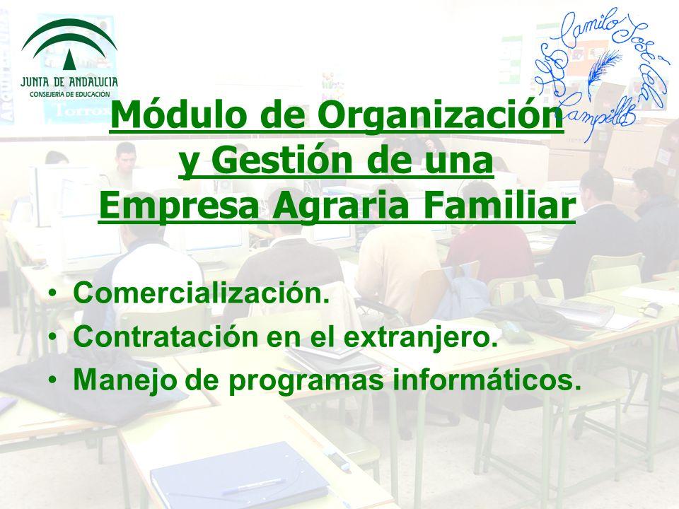 Módulo de Organización y Gestión de una Empresa Agraria Familiar Comercialización.