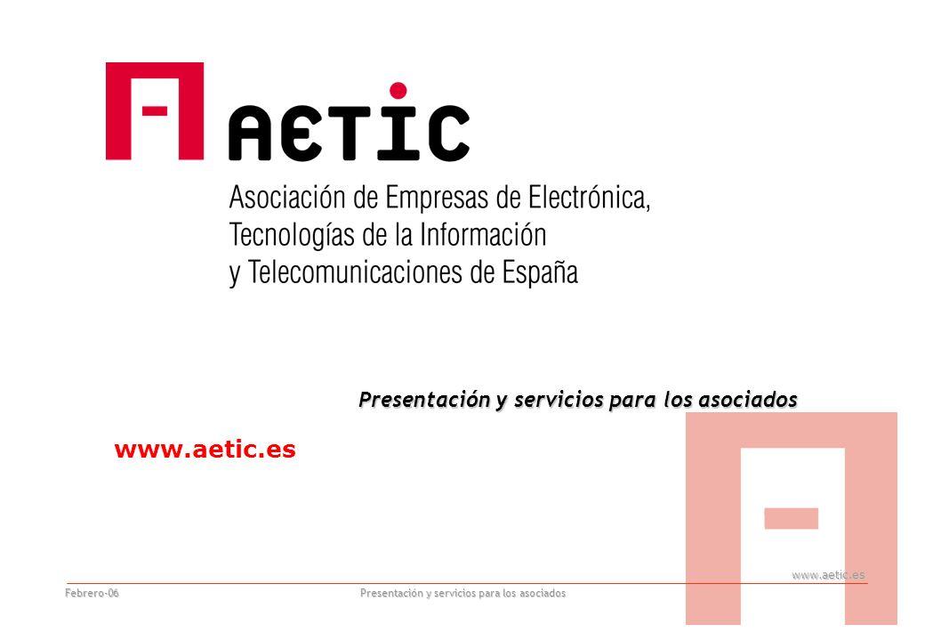 www.aetic.es Presentación y servicios para los asociados Febrero-06 ComisiónMedioambiente Subcomisión SIG Electrónica de consumo Subcomisión SIG Subcontratación y Partes Subcomisión SIG Equipos telecom.