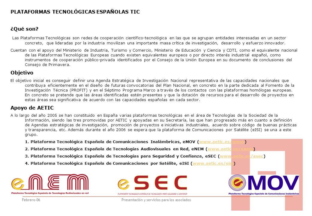 www.aetic.es Presentación y servicios para los asociados Febrero-06 PLATAFORMAS TECNOLÓGICAS ESPAÑOLAS TIC ¿Qué son.