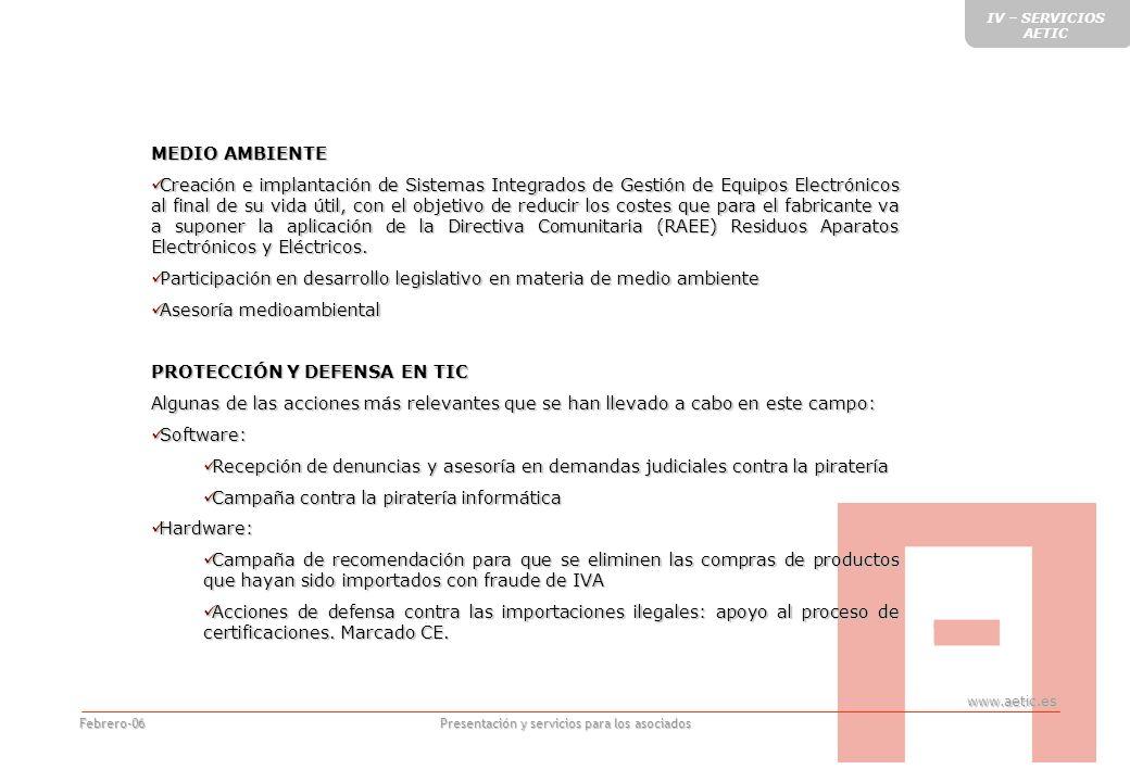 www.aetic.es Presentación y servicios para los asociados Febrero-06 MEDIO AMBIENTE Creación e implantación de Sistemas Integrados de Gestión de Equipos Electrónicos al final de su vida útil, con el objetivo de reducir los costes que para el fabricante va a suponer la aplicación de la Directiva Comunitaria (RAEE) Residuos Aparatos Electrónicos y Eléctricos.