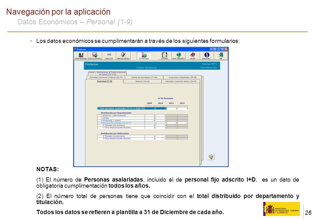 26 Navegación por la aplicación Datos Económicos – Personal (1-9) Los datos económicos se cumplimentarán a través de los siguientes formularios: NOTAS