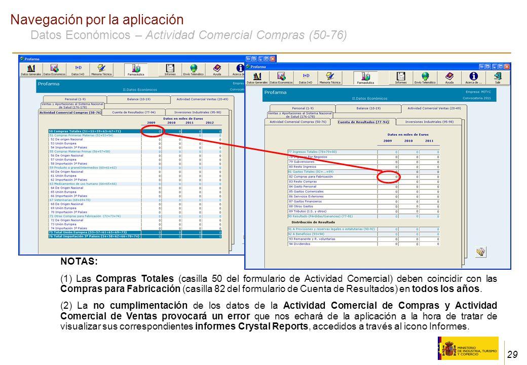 29 Navegación por la aplicación Datos Económicos – Actividad Comercial Compras (50-76) NOTAS: (1) Las Compras Totales (casilla 50 del formulario de Ac