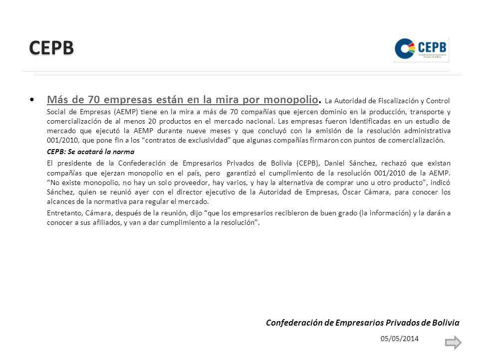 CEPB Más de 70 empresas están en la mira por monopolio. La Autoridad de Fiscalización y Control Social de Empresas (AEMP) tiene en la mira a más de 70