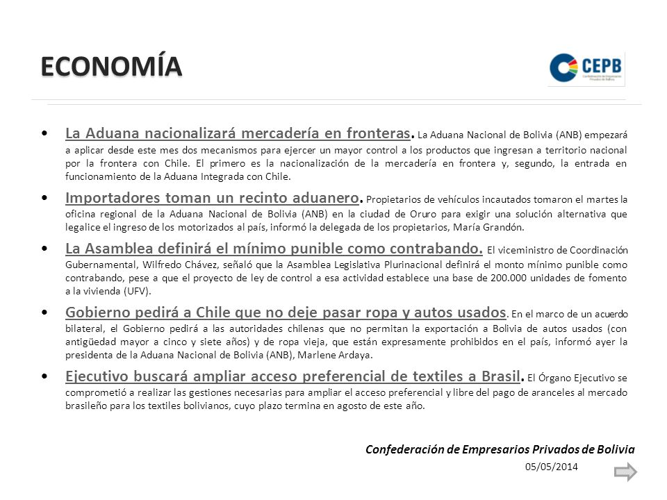 ECONOMÍA La Aduana nacionalizará mercadería en fronteras. La Aduana Nacional de Bolivia (ANB) empezará a aplicar desde este mes dos mecanismos para ej