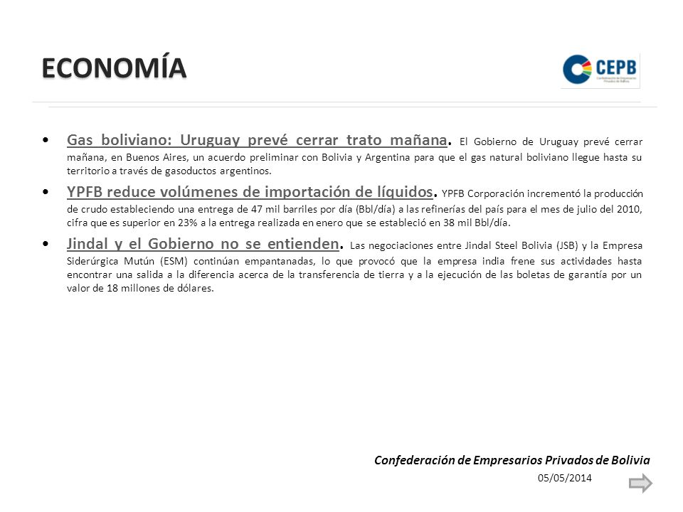 ECONOMÍA Gas boliviano: Uruguay prevé cerrar trato mañana. El Gobierno de Uruguay prevé cerrar mañana, en Buenos Aires, un acuerdo preliminar con Boli