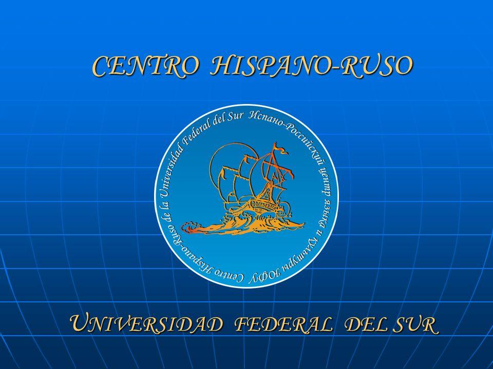 CENTRO HISPANO-RUSO U NIVERSIDAD FEDERAL DEL SUR