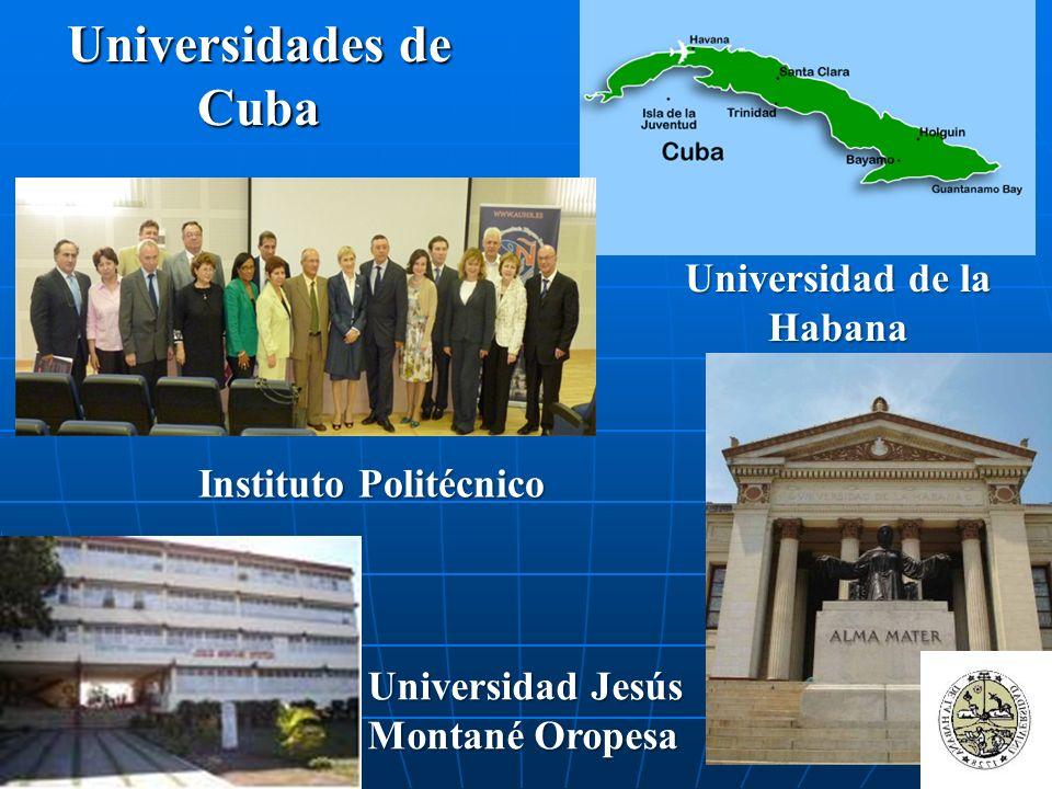 Universidades de Cuba Universidad Jesús Montané Oropesa Universidad de la Habana Instituto Politécnico