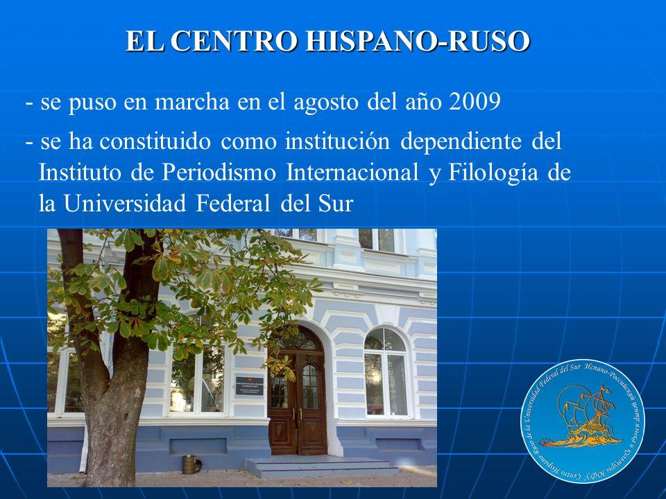 EL CENTRO HISPANO-RUSO - se puso en marcha en el agosto del año 2009 - se ha constituido como institución dependiente del Instituto de Periodismo Inte