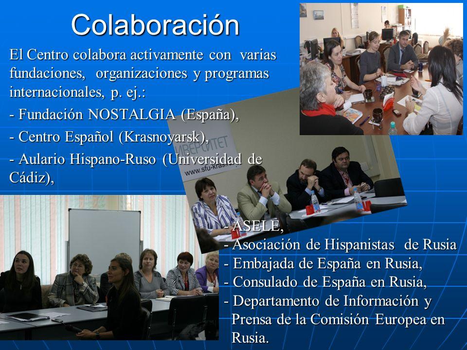 Colaboración El Centro colabora activamente con varias fundaciones, organizaciones y programas internacionales, p. ej.: - Fundación NOSTALGIA (España)