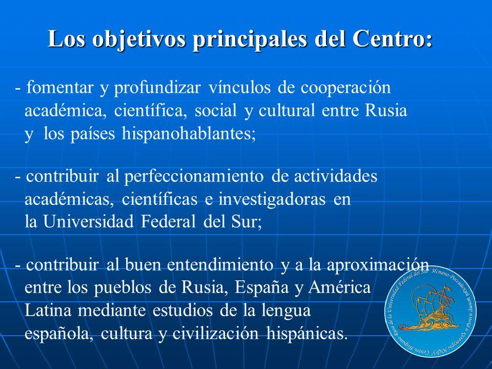 - fomentar y profundizar vínculos de cooperación académica, científica, social y cultural entre Rusia y los países hispanohablantes; - contribuir al p