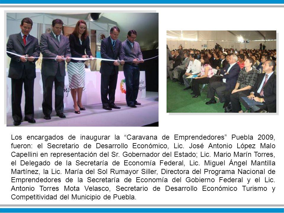 Los encargados de inaugurar la Caravana de Emprendedores Puebla 2009, fueron: el Secretario de Desarrollo Económico, Lic.