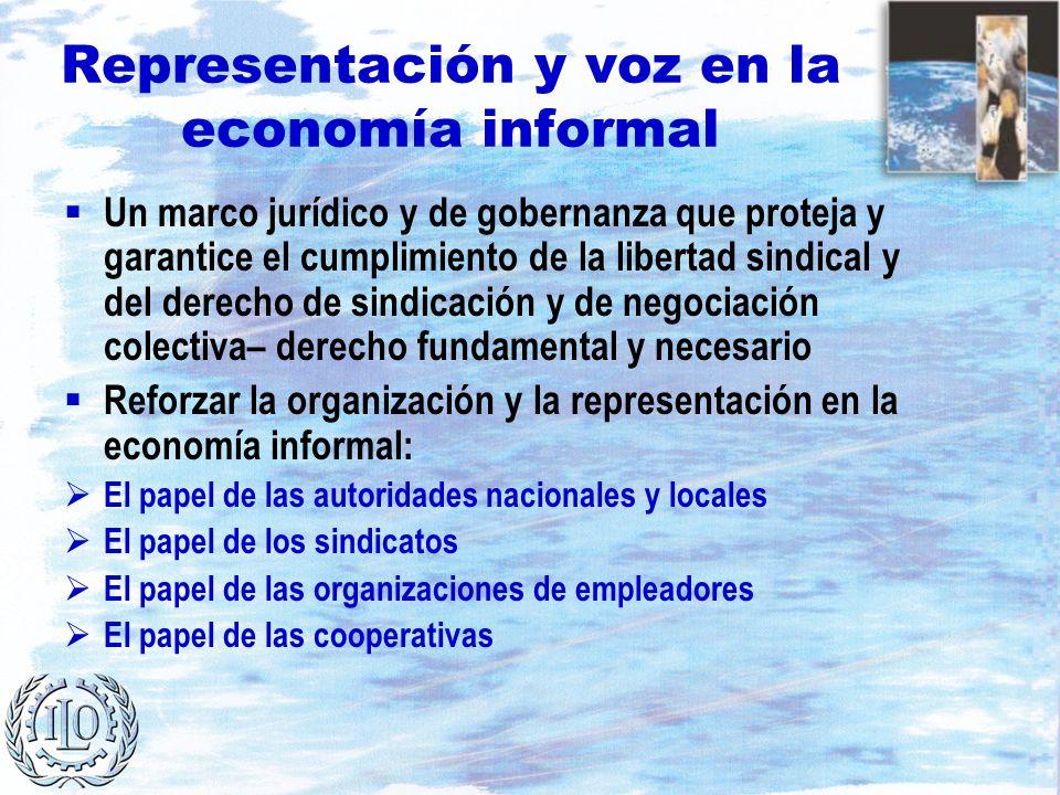 Representación y voz en la economía informal Un marco jurídico y de gobernanza que proteja y garantice el cumplimiento de la libertad sindical y del d