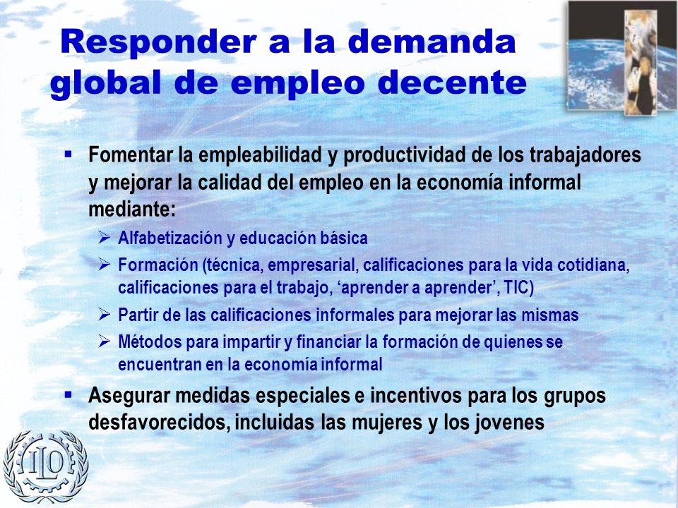 Responder a la demanda global de empleo decente Fomentar la empleabilidad y productividad de los trabajadores y mejorar la calidad del empleo en la ec