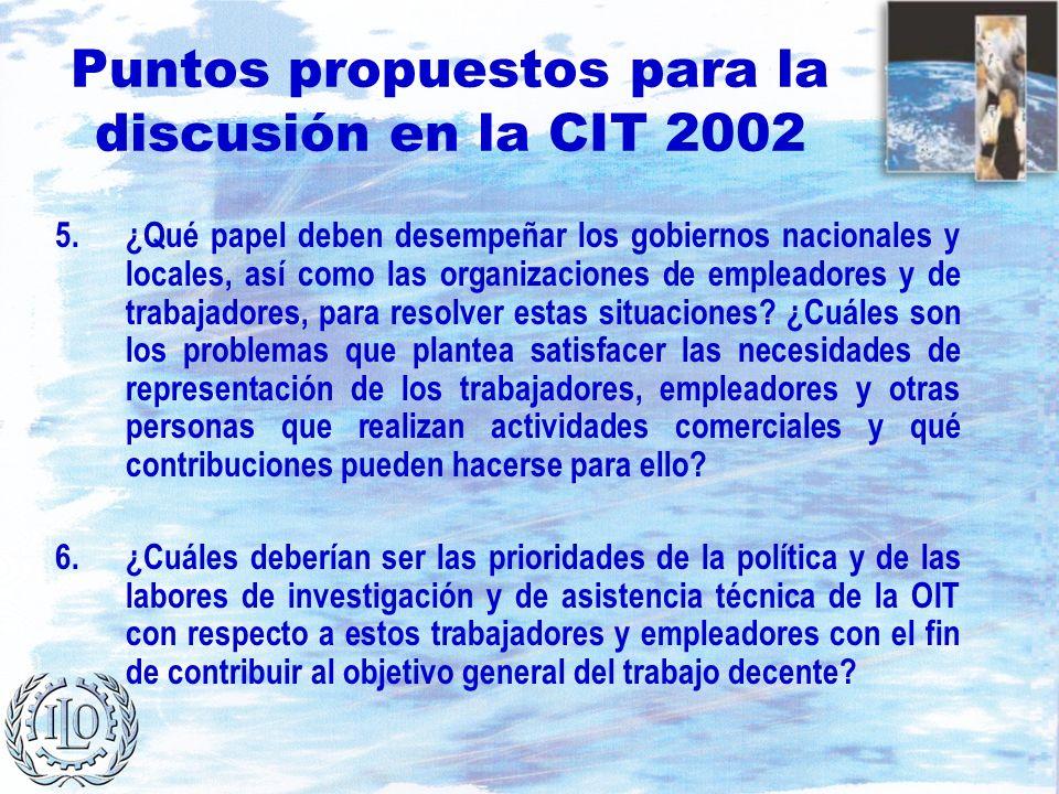 Puntos propuestos para la discusión en la CIT 2002 5.¿Qué papel deben desempeñar los gobiernos nacionales y locales, así como las organizaciones de em