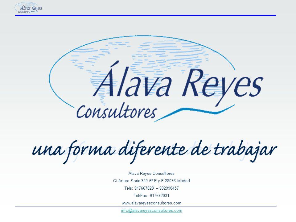 Álava Reyes Consultores C/ Arturo Soria 329 6º E y F 28033 Madrid Tels: 917667028 – 902998457 Tel/Fax: 917672031 www.alavareyesconsultores.com info@al