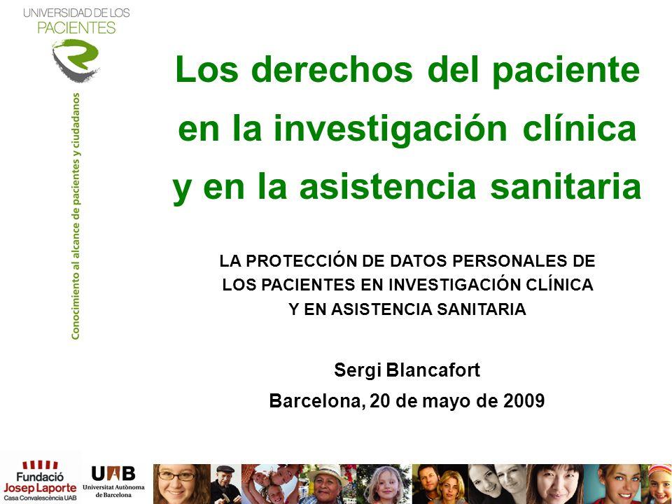 Los derechos del paciente en la investigación clínica y en la asistencia sanitaria LA PROTECCIÓN DE DATOS PERSONALES DE LOS PACIENTES EN INVESTIGACIÓN