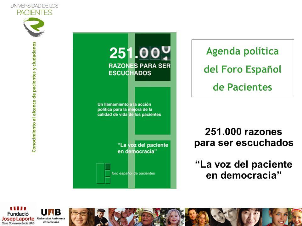 Agenda política del Foro Español de Pacientes 251.000 razones para ser escuchados La voz del paciente en democracia