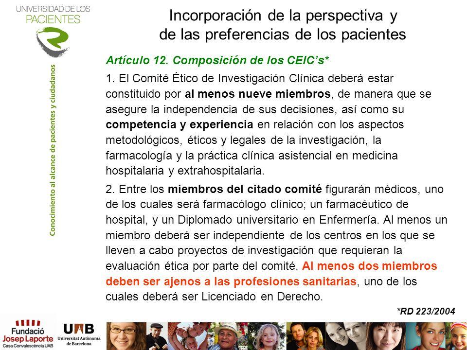 Incorporación de la perspectiva y de las preferencias de los pacientes Artículo 12. Composición de los CEICs* 1. El Comité Ético de Investigación Clín