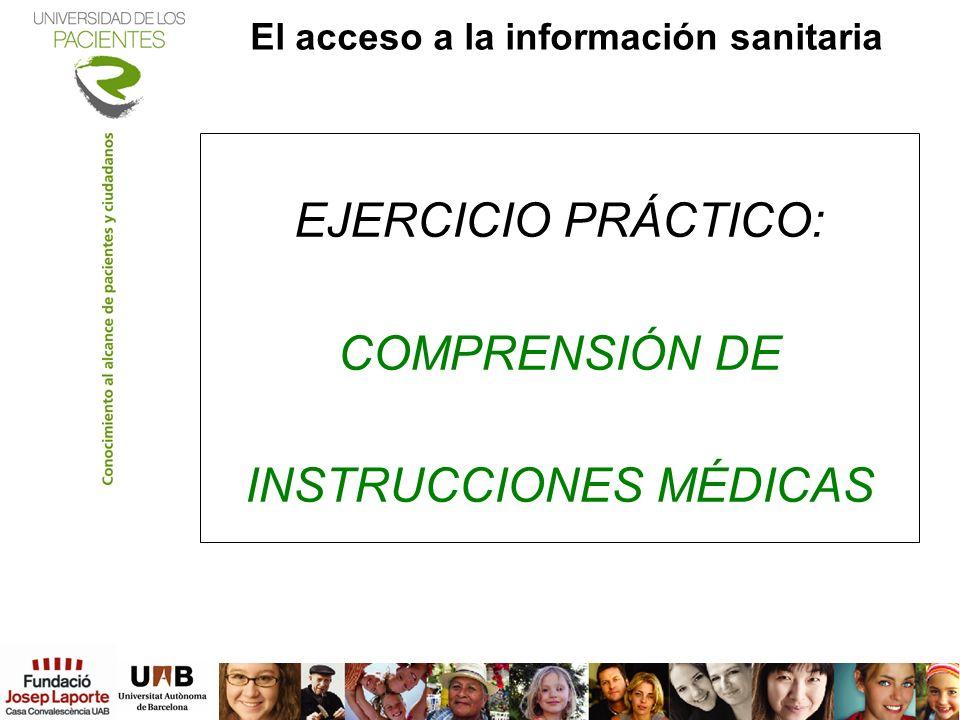 El acceso a la información sanitaria EJERCICIO PRÁCTICO: COMPRENSIÓN DE INSTRUCCIONES MÉDICAS