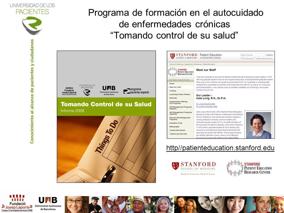 Programa de formación en el autocuidado de enfermedades crónicas Tomando control de su salud http//patienteducation.stanford.edu