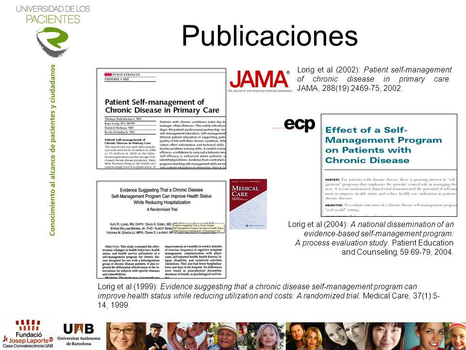 Publicaciones Lorig et al (1999): Evidence suggesting that a chronic disease self-management program can improve health status while reducing utilizat