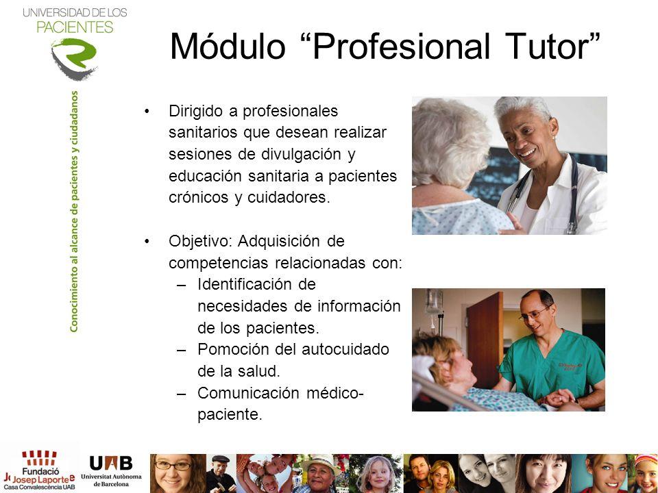 Módulo Profesional Tutor Dirigido a profesionales sanitarios que desean realizar sesiones de divulgación y educación sanitaria a pacientes crónicos y