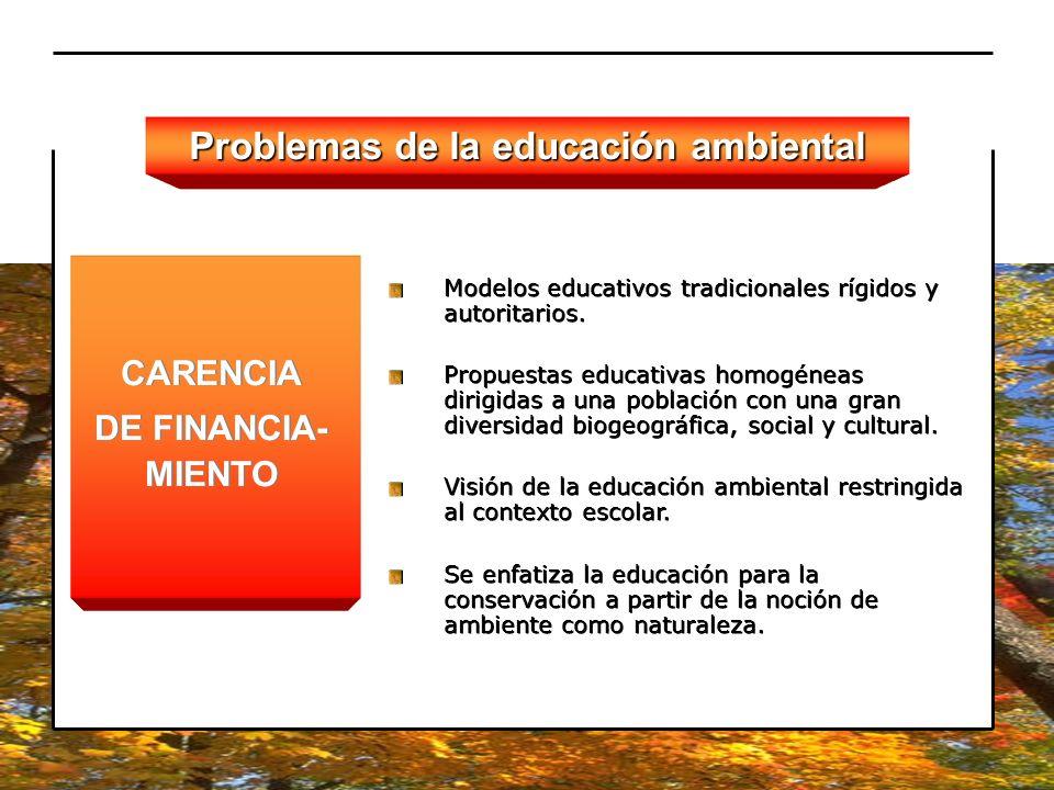 Modelos educativos tradicionales rígidos y autoritarios. Propuestas educativas homogéneas dirigidas a una población con una gran diversidad biogeográf