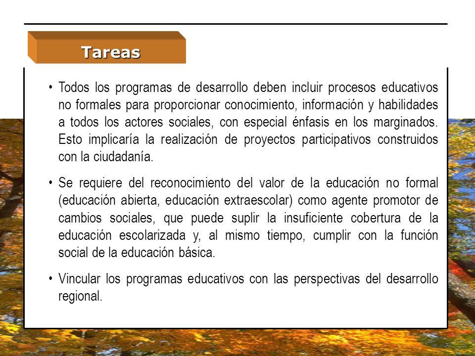 Todos los programas de desarrollo deben incluir procesos educativos no formales para proporcionar conocimiento, información y habilidades a todos los
