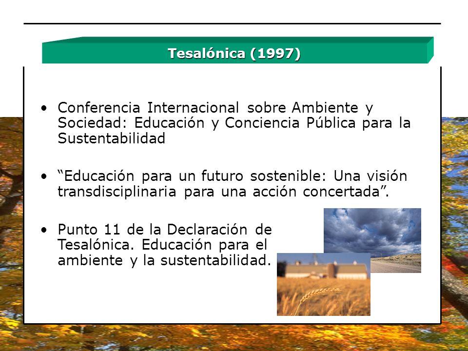 Conferencia Internacional sobre Ambiente y Sociedad: Educación y Conciencia Pública para la Sustentabilidad Educación para un futuro sostenible: Una v