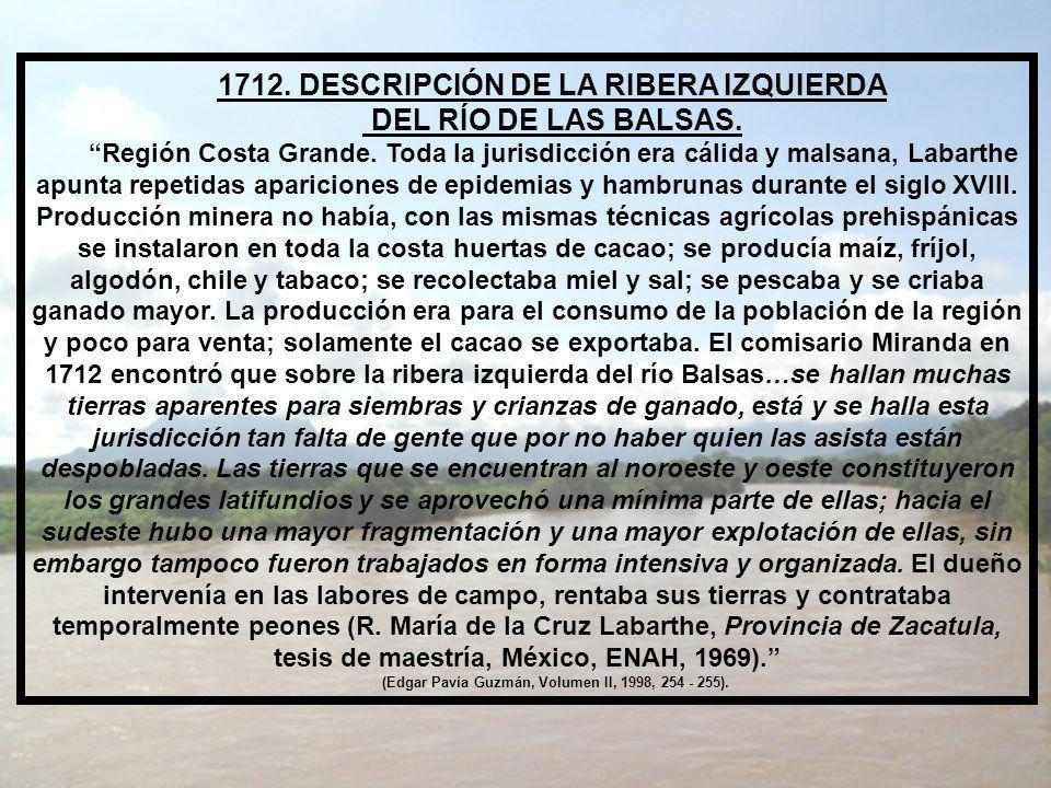 1712.DESCRIPCIÓN DE LA RIBERA IZQUIERDA DEL RÍO DE LAS BALSAS.