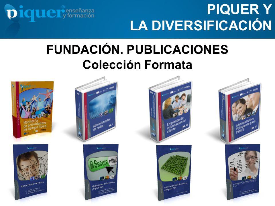 FUNDACIÓN. PUBLICACIONES PIQUER Y LA DIVERSIFICACIÓN Colección Formata