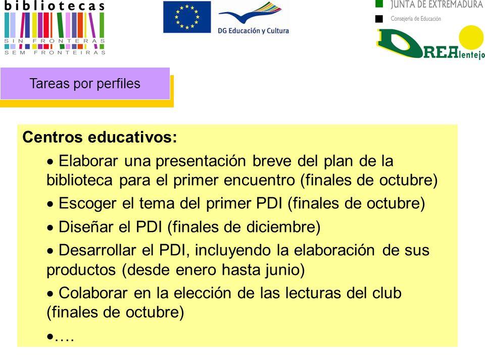 Tareas por perfiles Centros educativos: Elaborar una presentación breve del plan de la biblioteca para el primer encuentro (finales de octubre) Escoge