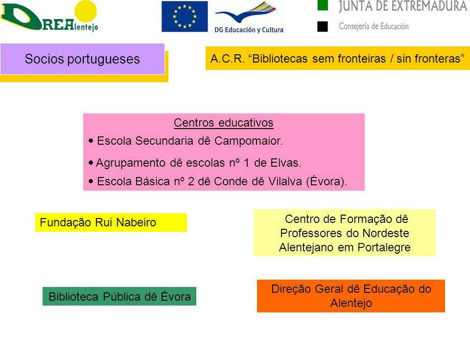 Centros educativos Escola Secundaria dê Campomaior. Agrupamento dê escolas nº 1 de Elvas. Escola Básica nº 2 dê Conde dê Vilalva (Évora). Centro de Fo
