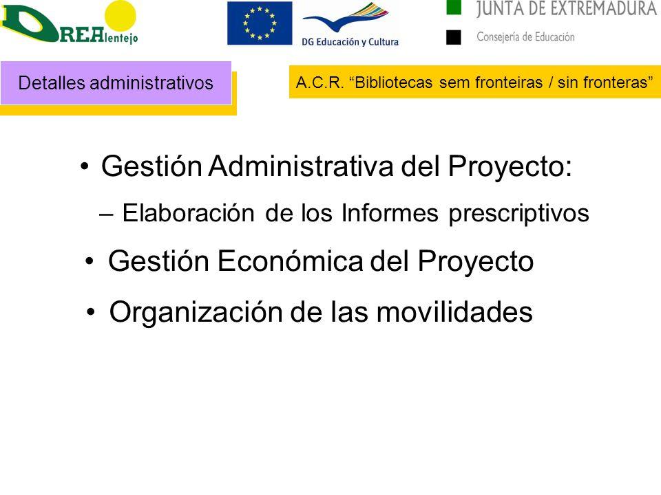 Detalles administrativos A.C.R. Bibliotecas sem fronteiras / sin fronteras Gestión Administrativa del Proyecto: – Elaboración de los Informes prescrip