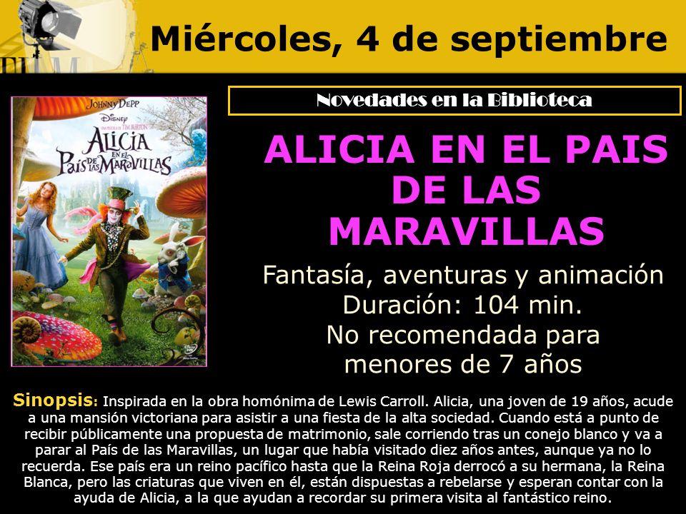 Miércoles, 4 de septiembre Sinopsis : Inspirada en la obra homónima de Lewis Carroll. Alicia, una joven de 19 años, acude a una mansión victoriana par