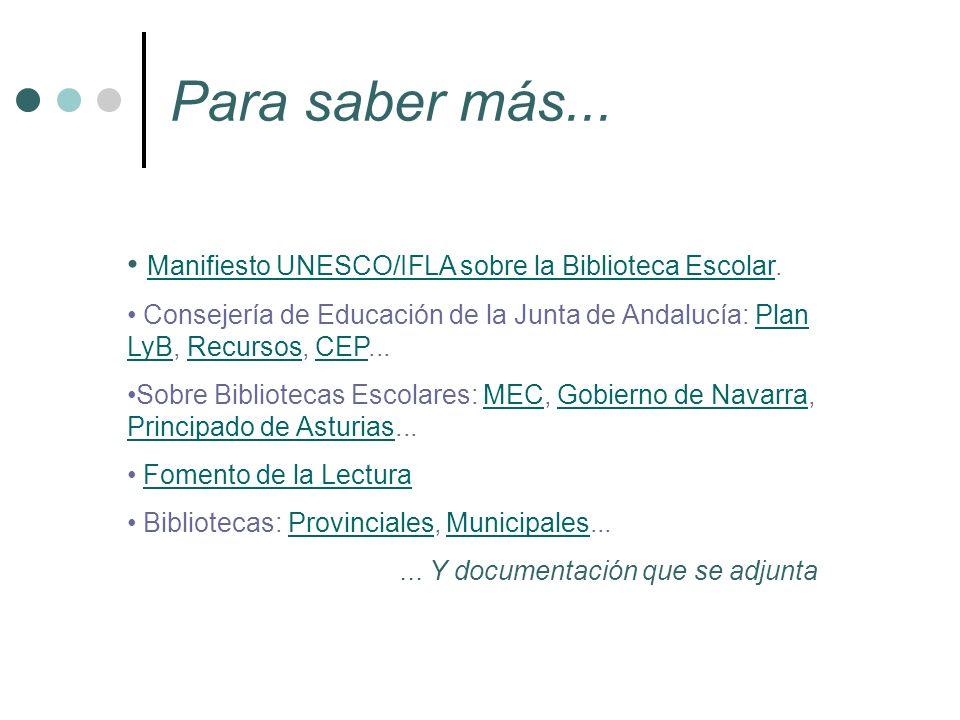 Para saber más... Manifiesto UNESCO/IFLA sobre la Biblioteca Escolar. Manifiesto UNESCO/IFLA sobre la Biblioteca Escolar Consejería de Educación de la