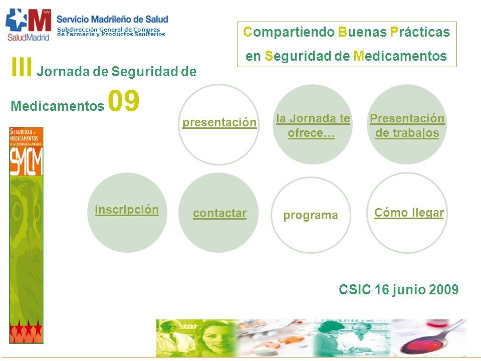 Subdirección General de Compras de Farmacia y Productos Sanitarios III Jornada de Seguridad de Medicamentos 09 CSIC 16 junio 2009 presentación la Jorn