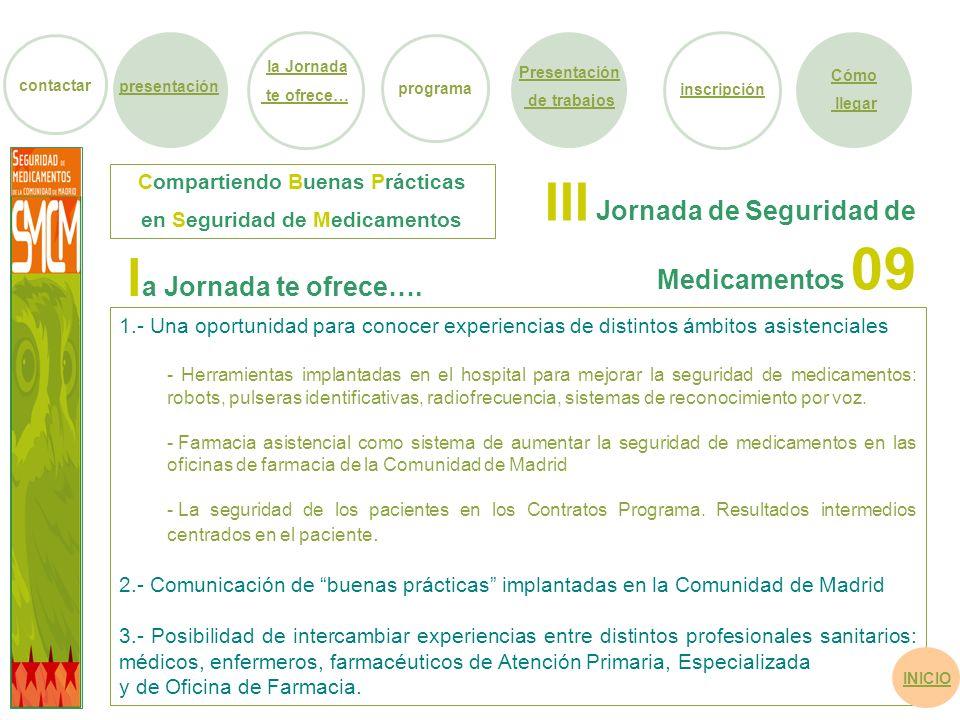 1.- Una oportunidad para conocer experiencias de distintos ámbitos asistenciales - Herramientas implantadas en el hospital para mejorar la seguridad d