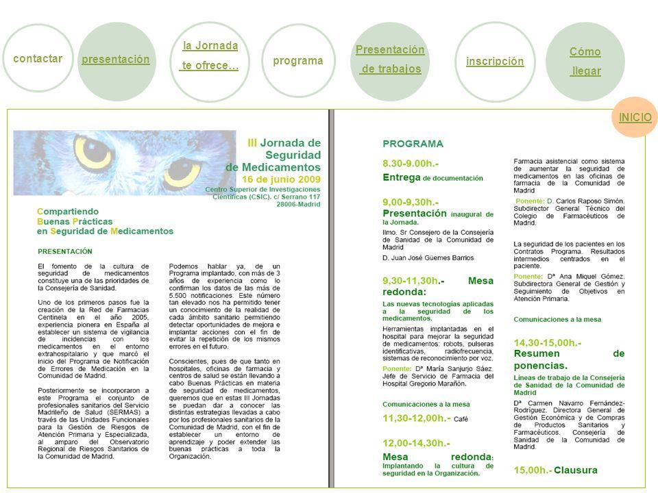 x CSIC presentación la Jornadala Jornada te ofrece… Presentación de trabajos inscripción Cómo llegar INICIO programa contactar