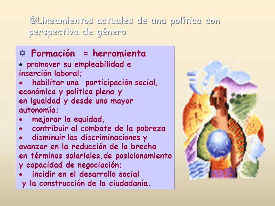 Formación = herramienta promover su empleabilidad e inserción laboral; habilitar una participación social, económica y política plena y en igualdad y