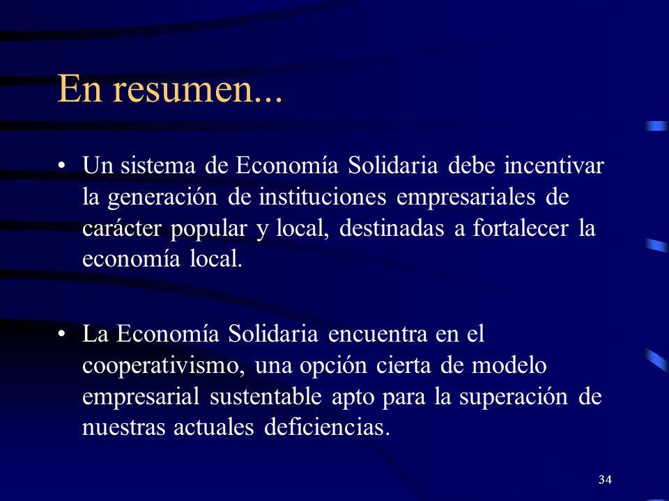 33 En resumen: La Economía Solidaria parece ser un nuevo enfoque que intenta acentuar los aspectos sociales vinculados al mejoramiento de los niveles de equidad en la distribución del ingreso.