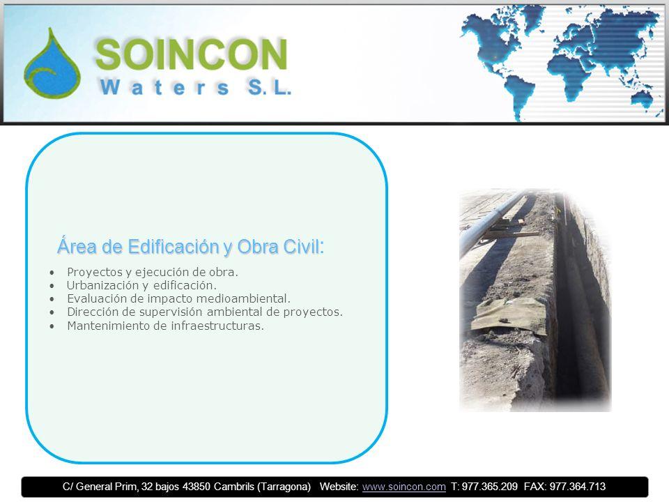 Área de Edificación y Obra Civil Área de Edificación y Obra Civil : Proyectos y ejecución de obra.