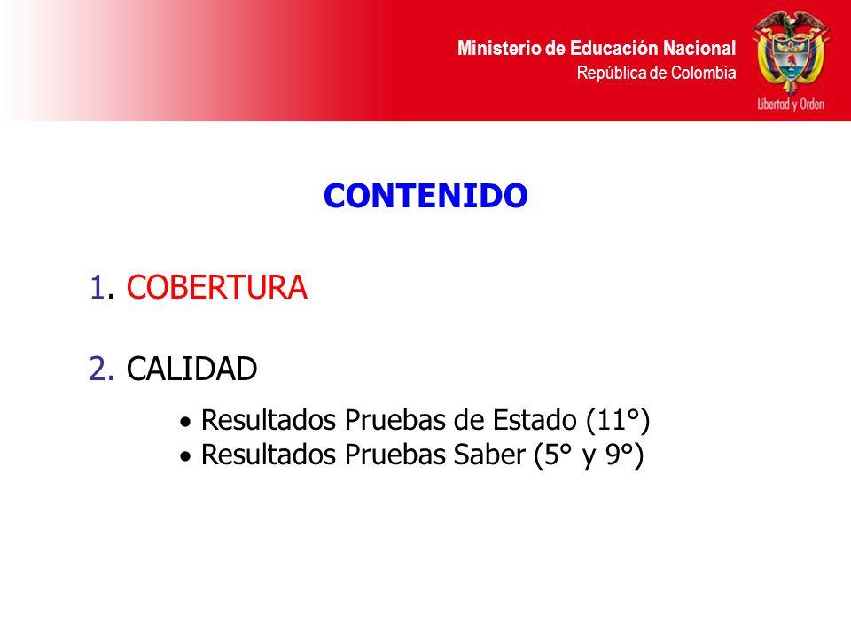 Ministerio de Educación Nacional República de Colombia FUENTE: Dirección de Calidad de la Educación Preescolar, Básica y Media