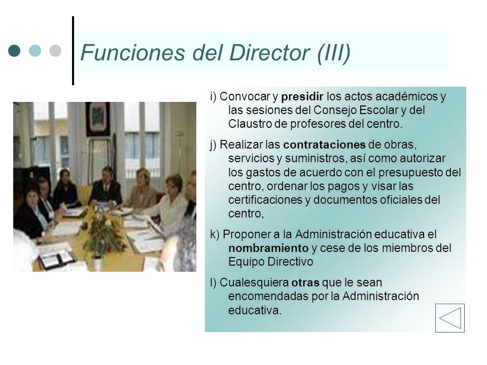 i) Convocar y presidir los actos académicos y las sesiones del Consejo Escolar y del Claustro de profesores del centro. j) Realizar las contrataciones